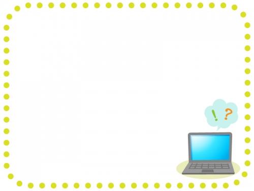ノートパソコンの黄緑色点線フレーム飾り枠イラスト