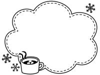 ココアと雪の結晶の白黒もこもこフレーム飾り枠イラスト